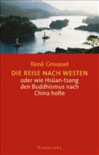 Die Reise nach Westen: oder wie Hsüan-tsang den Buddhismus nach China holte