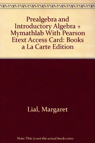 Prealgebra and Introductory Algebra, Books a la Carte Edition plus NEW MyLab Math with Pearson eText with Pearson eText