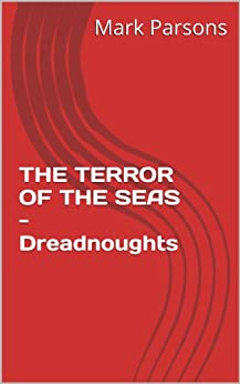 THE TERROR OF THE SEAS - Dreadnoughts