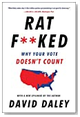 Ratf**ked: Why Your Vote Doesn't Count