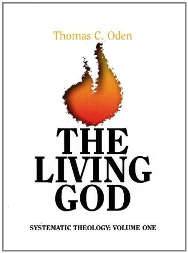 The Living God  Systematic Theology, Volume 1 (God Of The Living A Biblical Theology)