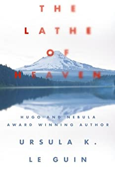 The Lathe of Heaven Kindle Edition by Ursula K. Le Guin (Author)