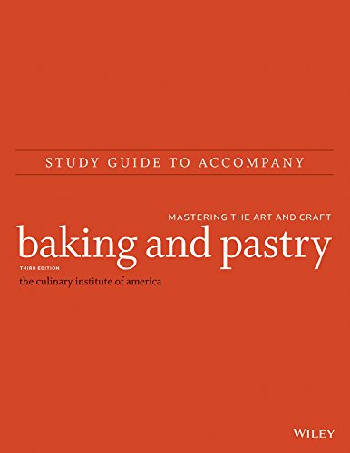 Study Guide to accompany Baking and Pastry: Mastering the Art and Craft by The Culinary Institute of America (CIA)
