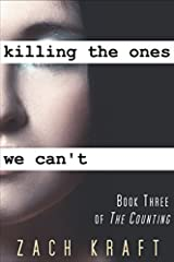 Killing the Ones We Can't: Book Three of The Counting Paperback