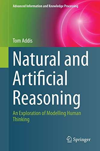 Download Natural and Artificial Reasoning: An Exploration of Modelling Human Thinking (Advanced Information and Knowledge Processing) Pdf