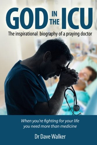 God in the ICU: Suddenly things happened that he never could have imagined