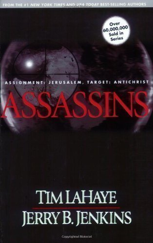 Assassins (Left Behind, Book 6) 1st (first) Thus Edition by LaHaye, Tim, Jenkins, Jerry B. published by Tyndale House Publishers, Inc. (2000) Paperback