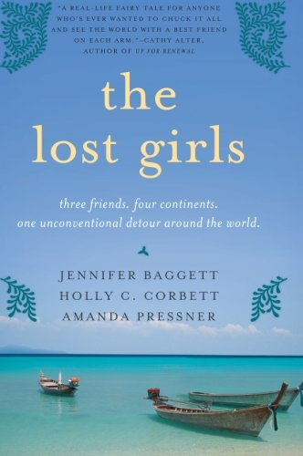 the-lost-girls-three-friends-four-continents-one-unconventional-detour-around-the-world