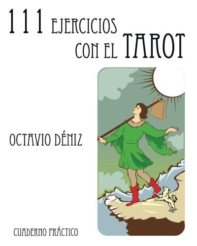 111 Ejercicios con el Tarot (Spanish Edition) [Octavio Deniz] (Tapa Blanda)