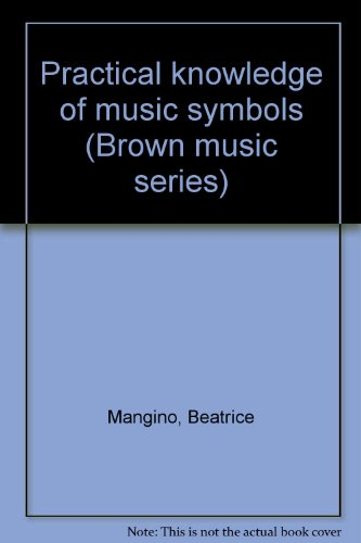 Practical knowledge of music symbols (Brown music series)