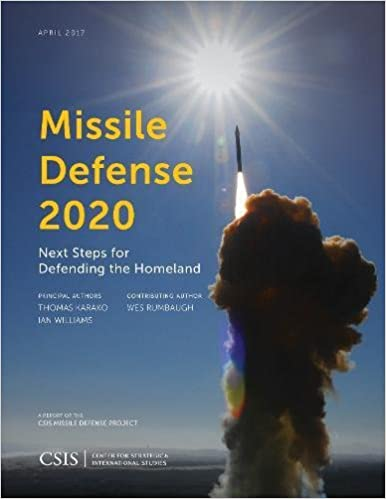 Missile Defense 2020: Next Steps for Defending the Homeland (CSIS Reports)