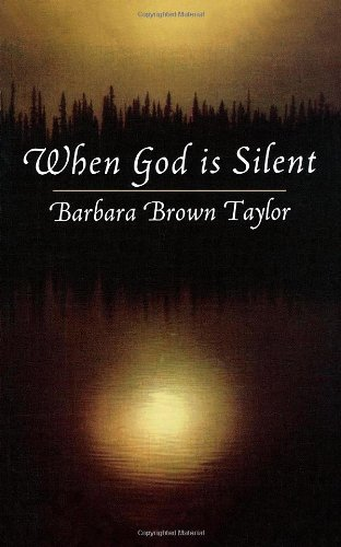 When God Is Silent (Lyman Beecher Lectures on Preaching)
