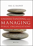 Understanding and Managing Public Organizations 4th Edition