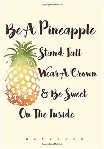 f951b510b Amazon.com: Be A Pineapple - Stand Tall, Wear a Crown, and Be Sweet ...