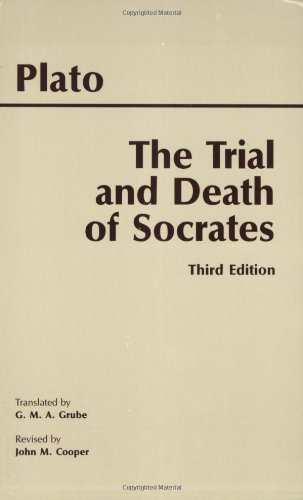 The Trial and Death of Socrates by Plato Published by Hackett Publishing Co. 3rd (third) edition (2001) Paperback (The Trial And Death Of Socrates Four Dialogues)