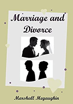 Marriage and Divorce by [Megaughin, Marshall]