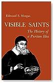 Visible Saints: The History of a Puritan Idea