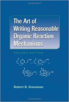 The Art Of Writing Reasonable Organic Reaction Mechanisms Free Download