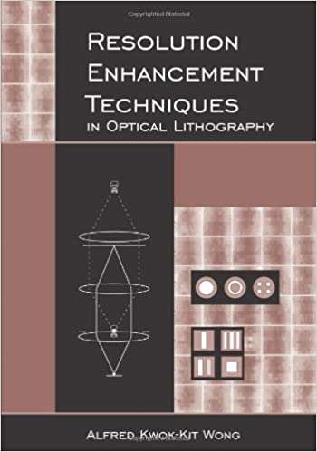 Resolution Enhancement Techniques in Optical Lithography (SPIE Tutorial Texts in Optical Engineering Vol. TT47)