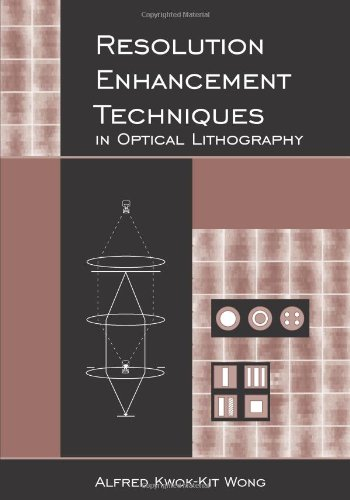 - Resolution Enhancement Techniques in Optical Lithography (SPIE Tutorial Texts in Optical Engineering Vol. TT47)