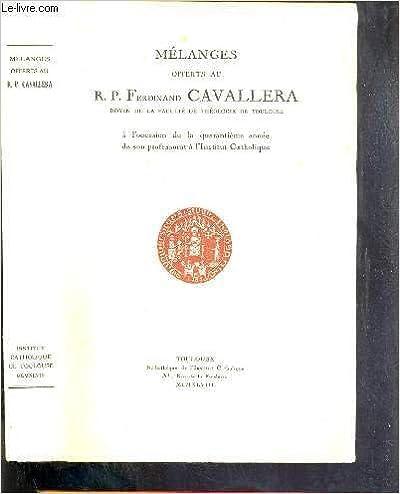 Livres gratuits en ligne MELANGES OFFERTS AU R.P. FERDINAND CAVALLERA, DOYEN DE LA FACULTE DE THEOLOGIE DE TOULOUSE, A L'OCCASION DE LA QUARANTIEME ANNEE DE SON PROFESSORAT A L'INSTITUT CATHOLIQUE pdf epub