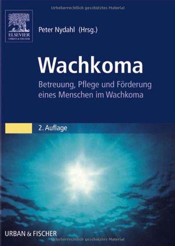 Wachkoma: Betreuung, Pflege und Förderung eines Menschen im Wachkoma