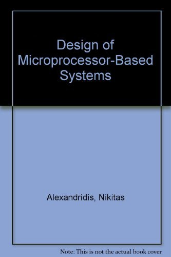 Design of Microprocessor-Based Systems Nikitas Alexandridis