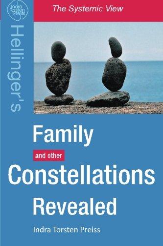 Family Constellations Revealed: Hellinger's Family and other Constellations Revealed (The Systemic View) (Volume 1) [Indra Torsten Preiss] (Tapa Blanda)