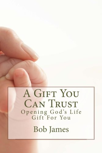 A Gift You Can Trust: Opening Gods Life Gift For You