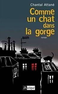 Comme un chat dans la gorge par Chantal Attané