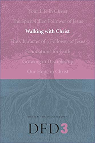 Walking with Christ (Design for Discipleship)