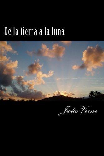 Descargar Libro De La Tierra A La Luna: In Spanish Julio Verne