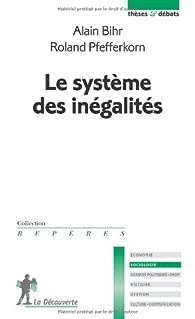 Le système des inégalités par Alain Bihr