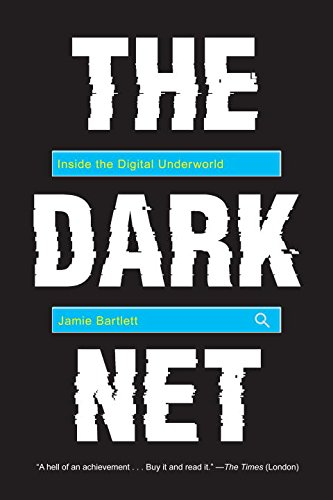 The Dark Net: Inside the Digital Underworld cover