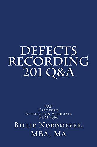 Defects Recording 201 Q&A: SAP Certified Application Associate - Quality Management (201 Q&A SAP Certified Application Associate - Quality Management Book 3) Pdf