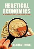 Heretical Economics, Richard F. Muth, 1479752843