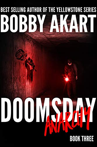 Doomsday Anarchy: A Post-Apocalyptic Survival Thriller (The Doomsday Series Book 3) by [Akart, Bobby]