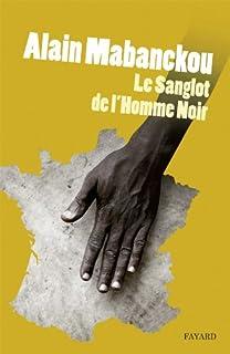 Le sanglot de l'homme noir, Mabanckou, Alain