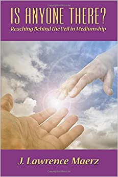 Book Is Anyone There?: Reaching Behind the Veil in Mediumship