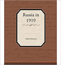 [ [ [ Russia in 1919 [ RUSSIA IN 1919 ] By Ransome, Arthur ( Author )Apr-22-2010