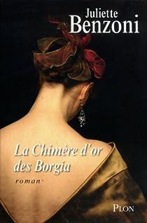 La chimère d'or des Borgia par Benzoni