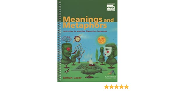Meanings and Metaphors: Activities to Practise Figurative Language ...