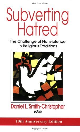 Read Online Subverting Hatred: The Challenge of Nonviolence in Religious Traditions (Faith Meets Faith Series) pdf epub