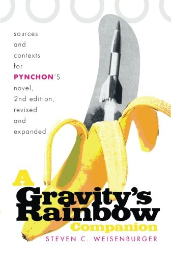 A Gravity's Rainbow Companion: Sources and Contexts for Pynchon's Novel, 2nd Edition