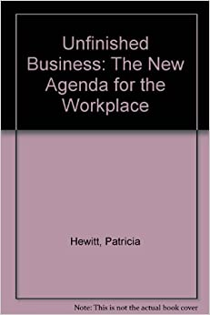 Unfinished Business: The New Agenda for the Workplace