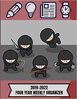 2019-2022 Four Year Weekly Organizer: Ninja Themed Agenda ...