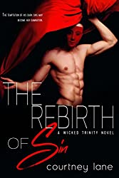 The Rebirth of Sin (Wicked Trinity Book 2)