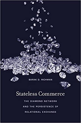 Stateless commerce the diamond network and the persistence of stateless commerce the diamond network and the persistence of relational exchange kindle edition by barak d richman politics social sciences kindle fandeluxe Gallery