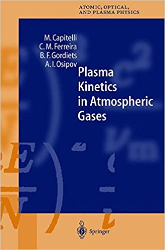 Plasma Kinetics in Atmospheric Gases (Springer Series on Atomic, Optical, and Plasma Physics)