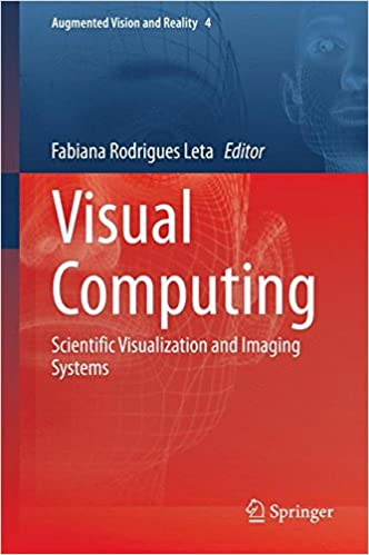 Book Visual Computing: Scientific Visualization and Imaging Systems (Augmented Vision and Reality)